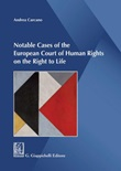Notable cases of the European Court of human rights on the right to life Ebook di  Andrea Carcano