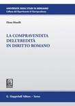 La compravendita dell'eredità in diritto romano Ebook di  Elena Marelli