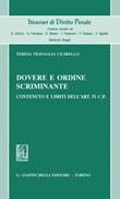 Dovere e ordine scriminante. Contenuto e limiti dell'art. 51 C.P. Ebook di  Teresa Travaglia Cicirello