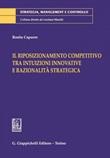 Il riposizionamento competitivo tra intuizioni innovative e razionalità strategica Ebook di  Rosita Capurro