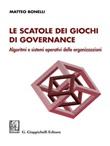 Le scatole dei giochi di governance. Algoritmi e sistemi operativi delle organizzazioni Ebook di  Matteo Bonelli