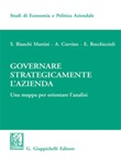Governare strategicamente l'azienda. Una mappa per orientare l'analisi Ebook di  Silvio Bianchi Martini, Antonio Corvino, Elisabetta Rocchiccioli