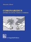 Coronarebus (storie di Covid, codici e uomini) Ebook di  Giacomo Ebner