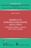 Modelli di individualizzazione della pena. L'esperienza italiana e francese nella cornice europea Ebook di  Marco Venturoli