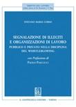 Segnalazione di illeciti e organizzazioni di lavoro. Pubblico e privato nella disciplina del Whistleblowing Ebook di  Stefano Maria Corso