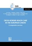 Cross-border health care in the European Union. A comparative overview Ebook di