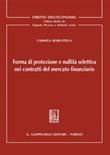 Forma di protezione e nullità selettiva nei contratti del mercato finanziario Ebook di  Carmela Robustella