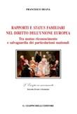 Rapporti e status familiari nel diritto dell'Unione europea. Tra mutuo riconoscimento e salvaguardia dei particolarismi nazionali Ebook di  Francesco Deana