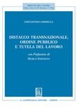Distacco transnazionale, ordine pubblico e tutela del lavoro Ebook di  Costantino Cordella