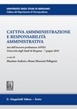 Cattiva amministrazione e responsabilità amministrativa. Atti del Convegno preliminare AIPDA (Università degli Studi di Bergamo, 7 giugno 2016) Ebook di