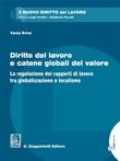 Diritto del lavoro e catene globali del valore. La regolazione dei rapporti di lavoro tra globalizzazione e localismo Ebook di  Vania Brino