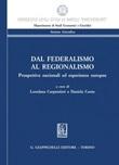 Dal federalismo al regionalismo. Prospettive nazionali ed esperienze europee Ebook di