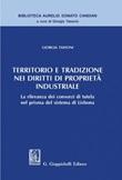 Territorio e tradizione nei diritti di proprietà industriale. La rilevanza dei consorzi di tutela nel prisma del sistema di Lisbona Ebook di  Giorgia Tassoni
