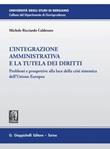 L' integrazione amministrativa e la tutela dei diritti. Problemi e prospettive alla luce della crisi sistemica dell'Unione Europea Ebook di  Michele Ricciardo Calderaro