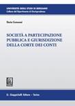 Società a partecipazione pubblica e giurisdizione della Corte dei Conti Ebook di  Ilaria Genuessi