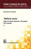 «Nefaria secta». Sulla normativa imperiale «de Iudaeis» (IV-VI secolo) Ebook di  Mariateresa Amabile