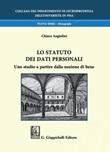 Lo statuto dei dati personali. Uno studio a partire dalla nozione di bene Ebook di  Chiara Angiolini
