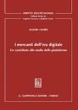 I mercanti dell'era digitale. Un contributo allo studio delle piattaforme Ebook di  Allegra Canepa