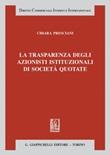 La trasparenza degli azionisti istituzionali di società quotate Ebook di  Chiara Presciani