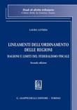 Lineamenti dell'ordinamento delle Regioni. Ragioni e limiti del federalismo fiscale Ebook di  Laura Letizia