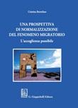 Una prospettiva di normalizzazione del fenomeno migratorio. L'accoglienza possibile Ebook di  Cristina Bertolino