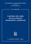 Contributo allo studio dei provvedimenti amministrativi condizionati Ebook di  Anna Porporato