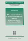Rilevazione e valutazione in bilancio delle operazioni di leasing. Problematiche applicative dopo l'introduzione dell' IFRS16 Ebook di  Grazia Dicuonzo