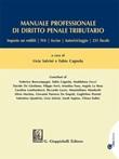 Manuale professionale di diritto penale tributario Ebook di