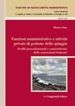 Funzioni amministrative e attività private di gestione della spiaggia. Profili procedimentali e contenutistici delle concessioni balneari Ebook di  Matteo Timo