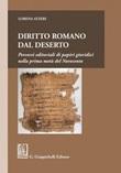Diritto romano dal deserto. Percorsi editoriali di papiri giuridici nella prima metà del Novecento Ebook di  Lorena Atzeri