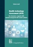 Health technology Assessment (HTA). Uno strumento a supporto delle decisioni manageriali nelle aziende sanitarie Ebook di  Stefano Landi