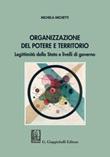 Organizzazione del potere e territorio. Legittimità dello Stato e livelli di governo Ebook di  Michela Michetti