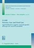 F-Law. Forestry Law and Food Law. Approfondimenti su soggetti e strumenti giuridici all'insegna dei canoni di sostenibilità Ebook di
