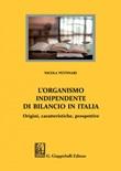 L' organismo indipendente di bilancio in Italia. Origini, caratteristiche, prospettive Ebook di  Nicola Pettinari