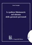 Le polizze fideiussorie nel sistema delle garanzie personali Ebook di  Paolo Tartaglia