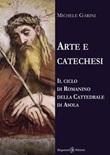 Arte e catechesi. Il ciclo di Romanino della Cattedrale di Asola Libro di  Michele Garini