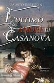 L' ultimo amore di Casanova Ebook di  Fausto Bertolini