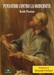 Pensatori contro la modernità Libro di  Keith Preston