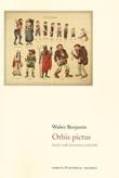 Orbis pictus. Scritti sulla letteratura infantile Libro di  Walter Benjamin