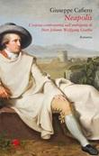 Neapolis. L'oziosa controversia sull'ambiguità di Johann Wolfgang Goethe Ebook di  Giuseppe Cafiero, Giuseppe Cafiero