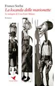 La locanda delle marionette. Le indagini di Cora Ester Milano Libro di  Franco Sorba