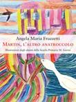 Martin, l'altro anatroccolo Libro di  Angela Maria Fruzzetti