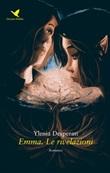 Emma. Le rivelazioni Ebook di  Ylenia Desperati, Ylenia Desperati