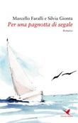 Per una pagnotta di segale Ebook di  Marcello Faralli, Marcello Faralli, Silvia Gionta, Silvia Gionta