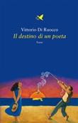 Il destino di un poeta Ebook di  Vittorio Di Ruocco, Vittorio Di Ruocco
