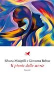 Il picnic delle storie Ebook di  Silvana Minigrilli, Silvana Minigrilli, Giovanna Reboa, Giovanna Reboa
