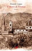 Il moro di Firenze Ebook di  Daniele Coppa, Daniele Coppa
