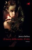 Il tocco della notte. Il rito Ebook di  Jessica Bellina, Jessica Bellina
