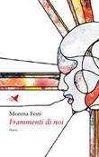 Frammenti di noi Ebook di  Morena Festi, Morena Festi