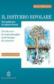 Il disturbo bipolare. Una guida per la sopravvivenza. Ciò che voi e la vostra famiglia avete bisogno di conoscere Libro di  David J. Miklowitz